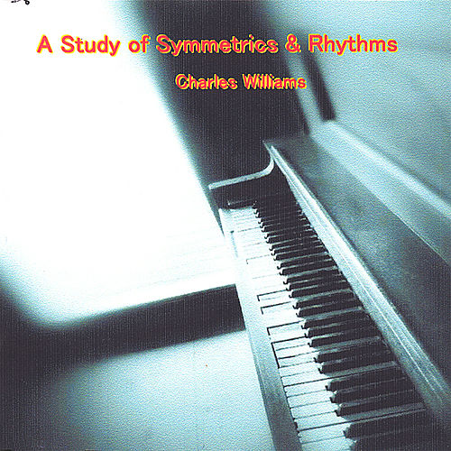 Play & Download A Study of Symmetrics & Rhythms by Charles Williams | Napster