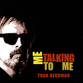 Play & Download Me Talking to Me by Thad Beckman | Napster