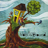 From the Ground by Lisa Gungor