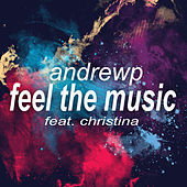 Play & Download Feel The Music by Andrew P | Napster