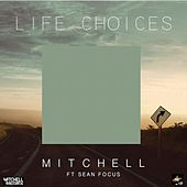 Life Choices by Mitchell