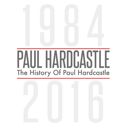 Play & Download The History of Paul Hardcastle by Paul Hardcastle | Napster