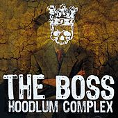 Hoodlum Complex by The Boss