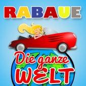 Play & Download Die ganze Welt by Rabaue | Napster