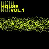 Play & Download Electro House Beats, Vol. 1 by Various Artists | Napster