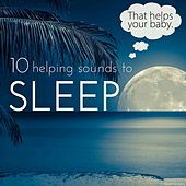 10 Helping Sounds to Sleep by Various Artists
