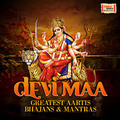 Play & Download Devi Maa - Greatest Aartis Bhajans & Mantras by Various Artists | Napster
