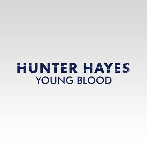 Play & Download Youngblood by Hunter Hayes | Napster