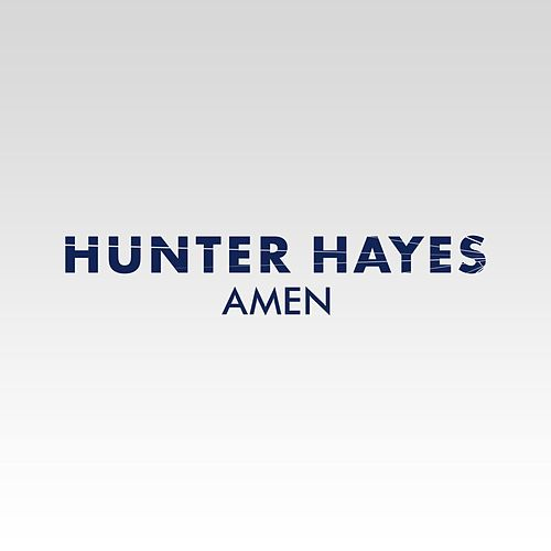 Play & Download Amen by Hunter Hayes | Napster