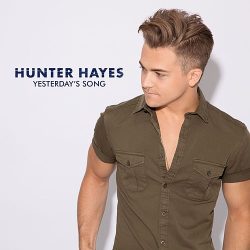 Play & Download Yesterday's Song by Hunter Hayes | Napster