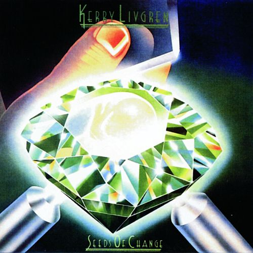 Seeds of Change by Kerry Livgren