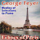 Play & Download Echoes of Paris by George Feyer | Napster