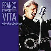 Play & Download Não É Suficiente by Franco De Vita | Napster