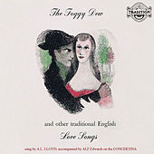 The Foggy Dew and Other Traditional English Love Songs by A.L. Lloyd