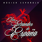 Play & Download Los Grandes de España by Various Artists | Napster