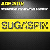 Play & Download ADE 2016 - Sugaspin Sampler by Various Artists | Napster