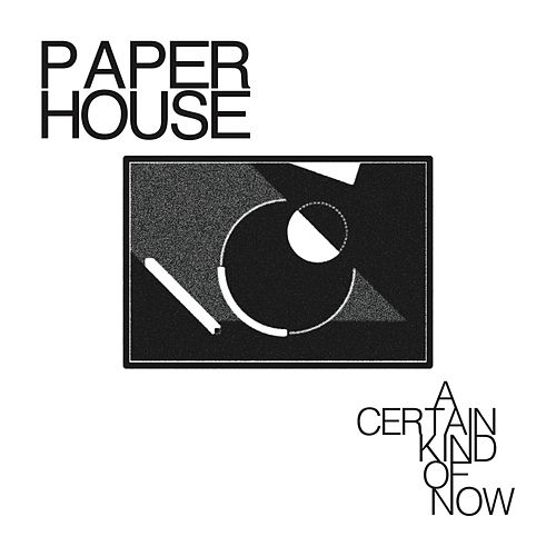 Play & Download A Certain Kind of Now by Paperhouse | Napster