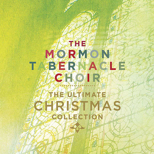 The Ultimate Christmas Collection by The Mormon Tabernacle Choir