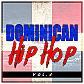 Play & Download Dominican Hip Hop, Vol. 4 by Various Artists | Napster