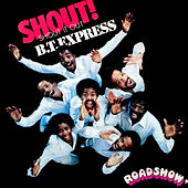 Shout! (Shout It Out) by B.T. Express