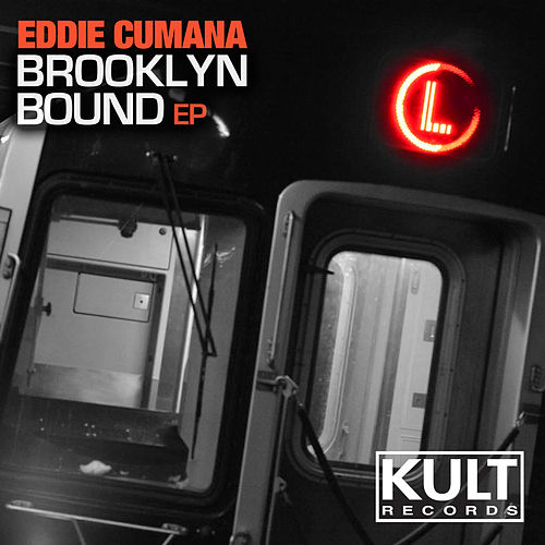 Play & Download Kult Records Presents: Brooklyn Bound EP by Eddie Cumana | Napster