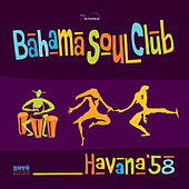 Havana ´58 by The Bahama Soul Club