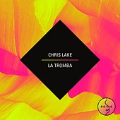La Tromba by Chris Lake