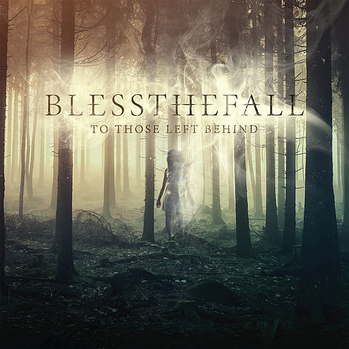 Play & Download To Those Left Behind by Blessthefall | Napster
