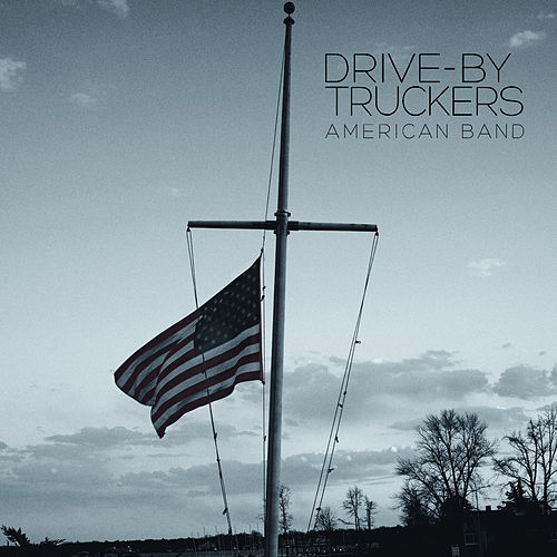 Play & Download American Band by Drive-By Truckers | Napster