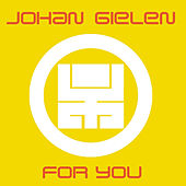 For You (Continuous DJ Mix By Johan Gielen) by Various Artists