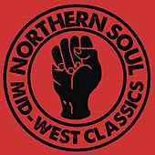 Play & Download Northern Soul: Mid-West Classics by Various Artists | Napster