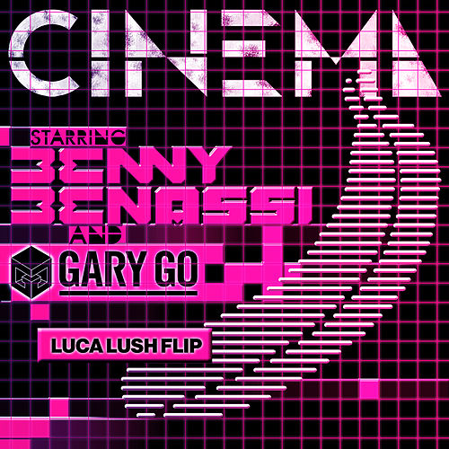 Play & Download Cinema (Skrillex Remix) (LUCA LUSH Flip) by Benny Benassi | Napster
