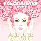 Peace & Love: Folk Rock Rarities by Various Artists
