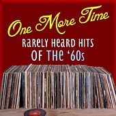 Play & Download One More Time: Rarely Heard Hits by Various Artists | Napster