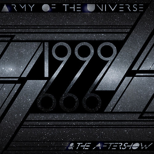 Play & Download 1999 & The Aftershow by Army of the Universe | Napster
