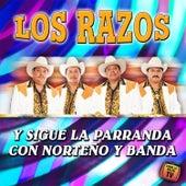 Y Sigue la Parranda Con Norteño y Banda by Los Razos