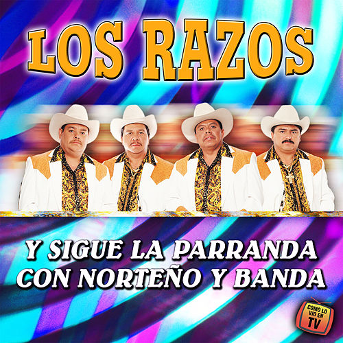Play & Download Y Sigue la Parranda Con Norteño y Banda by Los Razos | Napster