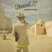 Play & Download Morrocan Roll by Brand X | Napster