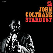 Play & Download Stardust by John Coltrane | Napster
