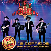 Play & Download En Vivo - 18 Corridos Para La Raza Malandrina by La Ley De Michoacan | Napster