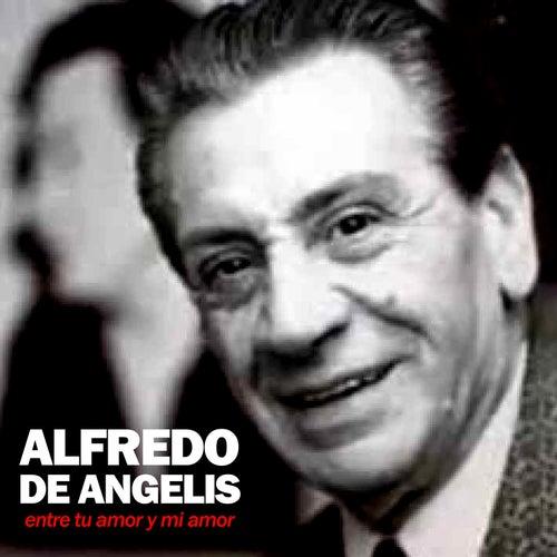 Play & Download Entre Tu Amor Y Mi Amor by Alfredo De Angelis | Napster
