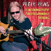 Play & Download Clinton and Trump Make Me Wanna Hit the Bong by Peter Prins | Napster