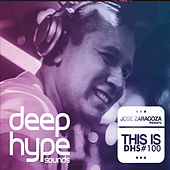 Play & Download Jose Zaragoza Presents: This Is DHS, No. 100 by Various Artists | Napster