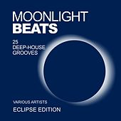 Play & Download Moonlight Beats (25 Deep-House Grooves) [Eclipse Edition] by Various Artists | Napster