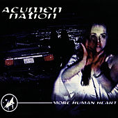 Play & Download More Human Heart by Acumen Nation | Napster