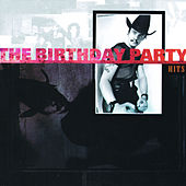 Play & Download Hits by The Birthday Party | Napster