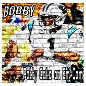 Play & Download Patty Cake on Em Cam by Bobby | Napster