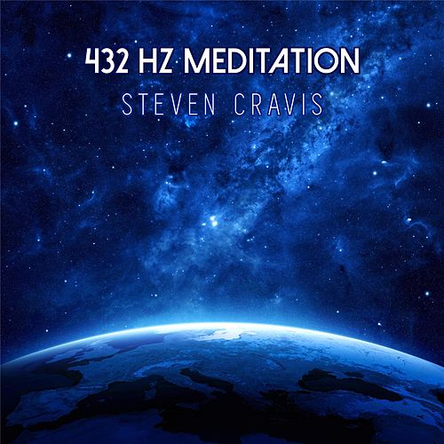 Play & Download 432 Hz Meditation by Steven Cravis | Napster
