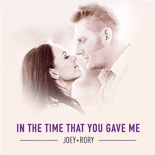 Play & Download In the Time That You Gave Me by Joey + Rory | Napster