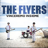 Play & Download Vinceremo Insieme by The Flyers | Napster